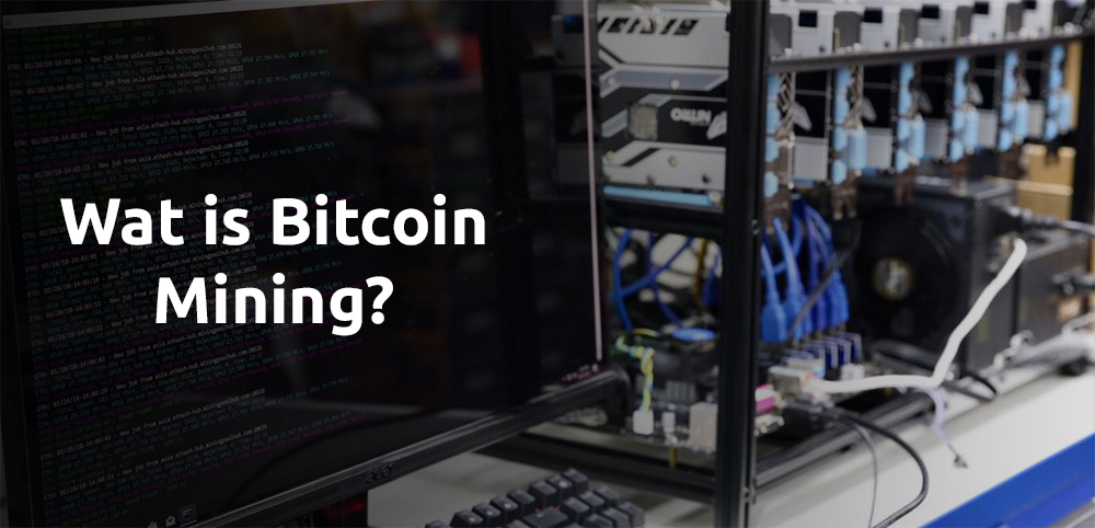Wat is Bitcoin mining