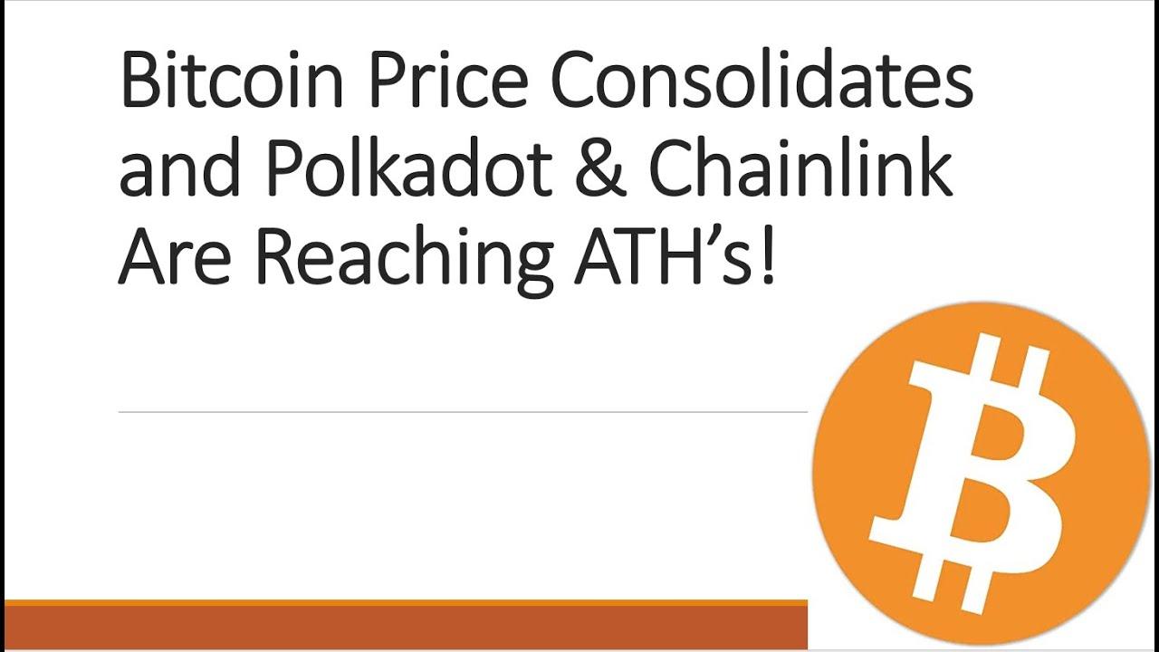 Bitcoin prijs consolideert Polkadot en Chainlink bereiken nieuwe all time highs