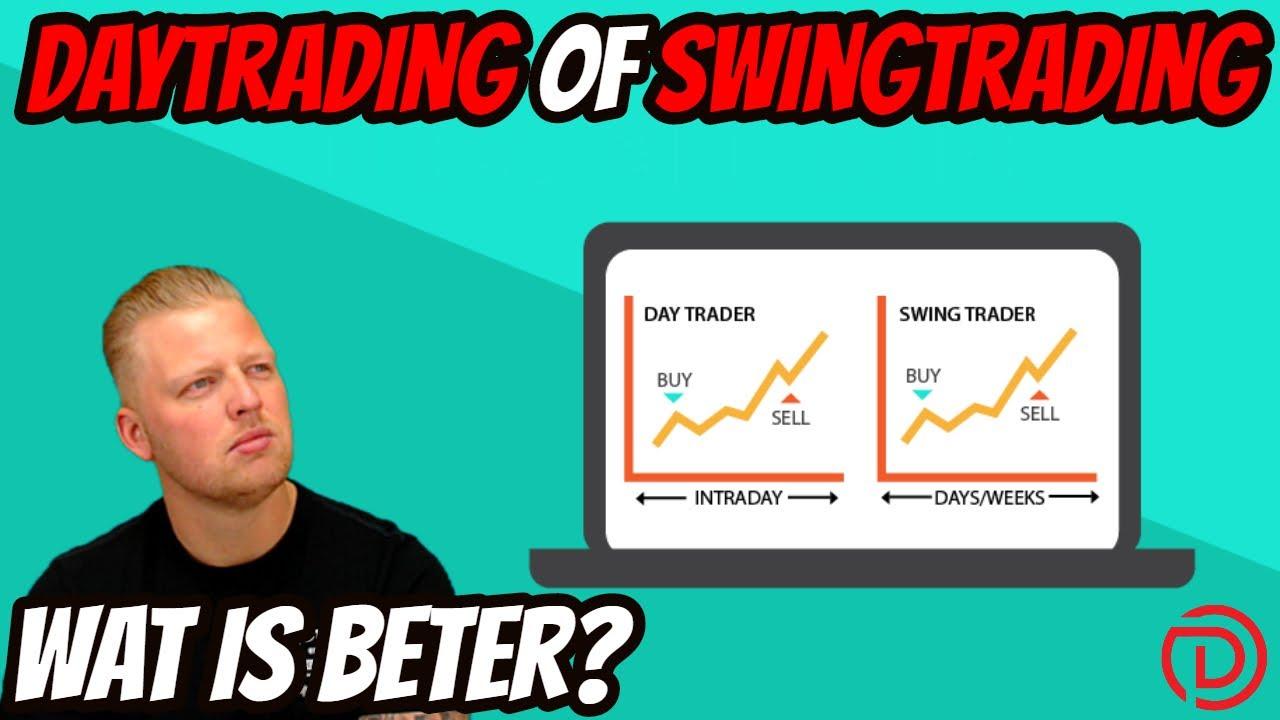 Wat is beter daytrading of swingtrading